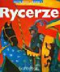 Lelorrain Anne-Marie - Rycerze Encyklopedia Larousse'a 6-9 lat
