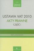 Ustawa VAT 2010 Akty prawne część 1 Tekst ujednolicony