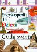 Cuda świata Encyklopedia dla dzieci