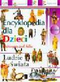 Ludzie świata Encyklopedia dla dzieci