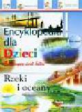 Rzeki i oceany Encyklopedia dla dzieci
