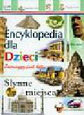 Słynne miejsca Encyklopedia dla dzieci