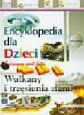Wulkany i trzęsienia ziemi Encyklopedia dla dzieci