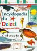Zwierzęta wodne Encyklopedia dla dzieci
