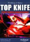 Hirshberg Asher, Mattox Kenneth L. - Top Knife Sztuka i rzemiosło chirurgii urazowej