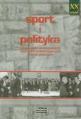 Sport i polityka w dwudziestowiecznych państwach totalitarnych i autorytarnych