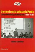 Sadowska Joanna - Sercem i myślą związani z Partią. Związek Młodzieży Socjalistycznej 1957-1976