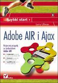 Larry Ullman - Adobe Air i Ajax. Szybki start