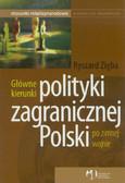 Zięba Ryszard - Główne kierunki polityki zagranicznej Polski po zimnej wojnie