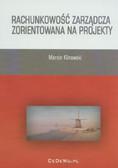 Klinowski Marcin - Rachunkowość zarządcza zorientowana na projekty
