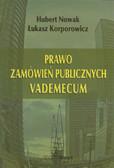Nowak Hubert, Korporowicz Łukasz - Prawo zamówień publicznych Vademecum