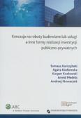 Korczyński Tomasz, Kozłowska Agata, Kozłowski Arwid, Nowaczek Andrzej - Koncesja na roboty budowlane lub usługi a inne formy realizacji inwestycji publiczno-prywatnych