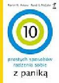 Antony Martin M., McCabe Randi E. - 10 prostych sposobów radzenia sobie z paniką