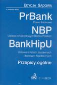 Prawo bankowe. Ustawa o Narodowym Banku Polskim. Ustawa o listach zastawnych i bankach hipotecznych. Przepisy ogólne