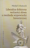 Urbańczyk Michał - Liberalna doktryna wolności słowa a swoboda wypowiedzi historycznej