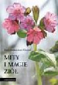 Macioti Maria Immacolata - Mity i magie ziół
