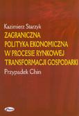 Starzyk Kazimierz - Zagraniczna polityka ekonomiczna w procesie rynkowej transformacji gospodarki