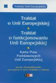 Traktat o Unii Europejskiej Traktat o funkcjonowaniu Unii Europejskiej Karta Praw Podstawowych Unii Europejskiej