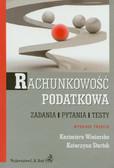 Winiarska Kazimiera, Startek Katarzyna - Rachunkowość podatkowa. Zadania, pytania, testy