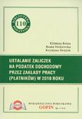 Belon Elżbieta, Siwkowska Beata, Świętek Krystyna - Ustalanie zaliczek na podatek dochodowy przez zakłady pracy (płatników) w 2010 roku