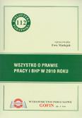 Ewa Madejek (opracow.) - Wszystko o prawie pracy i BHP w 2010 roku