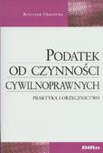 Chustecka Krystyna - Podatek od czynności cywilnoprawnych. Praktyka i orzecznictwo