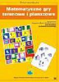 Brosz Magdalena, Sawicka Monika - Matematyczne gry terenowe i planszowe. Zeszyt metodyczny