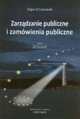 Lissowski Olgierd - Zarządzanie publiczne i zamówienia publiczne - kierunki modernizacji instytucjonalnej w Unii Europejskiej i na świecie