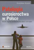 Kozak Stanisław - Patologia eurosieroctwa w Polsce. Skutki migracji zarobkowej dla dzieci i ich rodzin