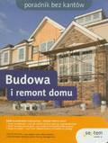 Wrotek Witold - Budowa i remont domu. Poradnik bez kantów