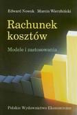 Nowak Edward, Wierzbiński Marcin - Rachunek kosztów Modele i zastosowania