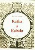 Grozinger Karl Erich - Kafka a Kabała. Pierwiastek żydowski w dziele i myśleniu Franza Kafki