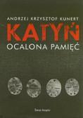 Kunert Andrzej Krzysztof - Katyń Ocalona pamięć