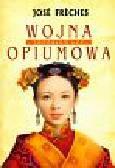 Freches Jose - Imperium łez t.1 Wojna opiumowa