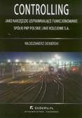 Siekierski Włodzimierz - Controlling jako narzędzie usprawniające funkcjonowanie spółki PKP Polskie Linie Kolejowe S.A.