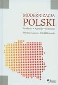 red. Morawski Witold - Modernizacja Polski. Struktury, agencje, instytucje