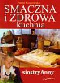Krassowska Anna - Smaczna i zdrowa kuchnia siostry Anny