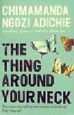 Adichie Chimamanda Ngozi - Thing Around Your Neck