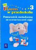 Godzimirska Bożena - Razem w przedszkolu 3 przewodnik metodyczny ze scenariuszami zajęć