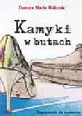 Danuta Maria Walczak - Kamyki w butach