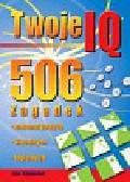 Cameron Joe - Twoje IQ. 506 zagadek matematycznych , wizualnych , logicznych