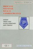 Fiebig Janusz, Pływaczewski Wiesław, Tyburska Agata - Prewencja kryminalna. Cz.1. Policyjne strategie działań zapobiegawczych