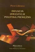 Ciżkowicz Piotr - Inflacja, inwestycje, polityka pieniężna