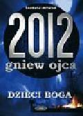 Meszko Tadeusz - 2012 Gniew ojca Tom 2 Dzieci Boga