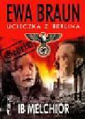 Ib Melchior - Ewa Braun Ucieczka z Berlina
