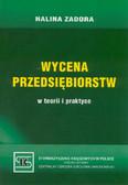 Zadora Halina - Wycena przedsiębiorstw w teorii i praktyce