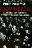 Podemski Piotr - Giovinezza Młodzież i mit młodości w faszystowskich Włoszech