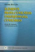 Breczko Anetta - Elementy prawa cywilnego i postępowania cywilnego (skrypt dla studentów szkół ekonomicznych)