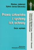 Jabłoński Mariusz, Żukowska Jarosz Sylwia - Prawa człowieka i system ich ochrony