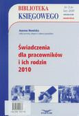Nowicka Joanna - Biblioteka Księgowego 2/2010. Świadczenia dla pracowników i ich rodzin 2010